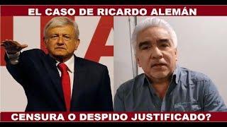Video RICARDO ALEMÁN CULPA A LOPEZ OBRADOR DE SU DESPIDO MP3, 3GP, MP4, WEBM, AVI, FLV Agustus 2018