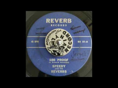 Speedy & The Reverbs  - 100 Proof on Reverb Records
