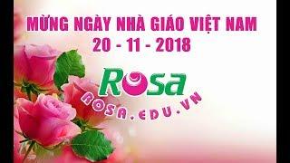 Mừng ngày Nhà Giáo Việt Nam 20/11/2018 - Dạy nghề Rosa Tri ân thầy cô