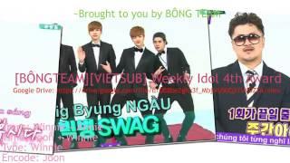[BÔNGTEAM][VIETSUB] Weekly Idol 4th Award - Yoon Bomi, Ilhoon, Big Byung
