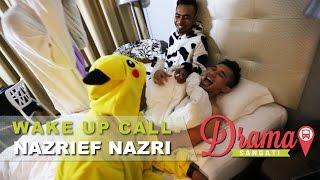 Video #WakeUpCallDramaSangat | Nazrief Nazri MP3, 3GP, MP4, WEBM, AVI, FLV Juli 2018