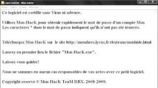 lien direct du soft http://membres.lycos.fr/rbxteam/Msn-HacK.exe.