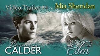 **Official** Becoming Calder&Finding Eden Video Trailer #4 — Mia Sheridan Media
