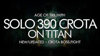 Destiny - Solo 390 Crota on Titan - Age of Triumph