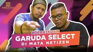 Video DEBAT KUSIR | Garuda Select Di Mata Netizen MP3, 3GP, MP4, WEBM, AVI, FLV April 2019