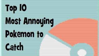 Video Top 10 Most Annoying Pokemon to Catch (and how to catch them) MP3, 3GP, MP4, WEBM, AVI, FLV Juli 2018