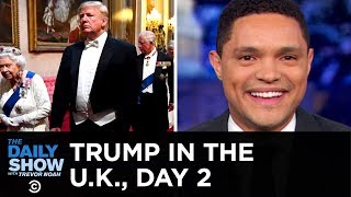 Trump in the U.K. Day 2: 75,000 Protesters and One Weird Tuxedo | The Daily Show