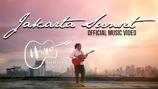 Video HIROAKI KATO - Jakarta Sunset (Official Music Video) MP3, 3GP, MP4, WEBM, AVI, FLV April 2019