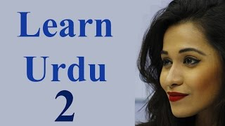 We learn to speak Urdu language words and phrases for beginners in Learn Urdu through English lesson 2. learn how to ask questions in Urdu, how to answer ...