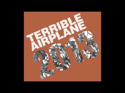 The Terrible Airplane - 2013 [Full Album]