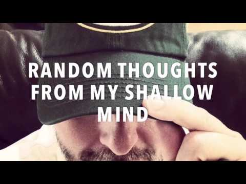 Random Thoughts from My Shallow Mind