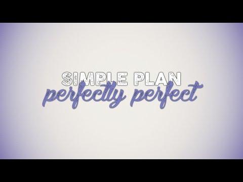 Simple Plan - Perfectly Perfect (Lyrics)
