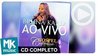 Download Lagu Bruna Karla - Ao Vivo - Gospel Collection (CD COMPLETO) Mp3