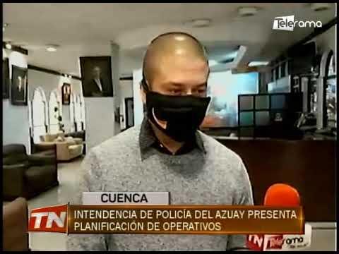 Intendencia de policía del Azuay presenta planificación de operativos
