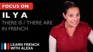 "Alexa teaches you how to say ""there is"" or ""there are"" in French. SUPPORT GUIDE and EXCLUSIVE VIDS at ► https://learnfrenchwithalexa.com. Test your French level with our partner KWIZIQ ► http://learnfren.ch/testyourlevel ----------------------------------------------SUPPORT MY VIDEOS My Patreon page ► https://patreon.com/french----------------------------------------------RECOMMENDED PLAYLISTSFrench Essentials ► learnfren.ch/french-essentialsLFWA----------------------------------------------MY LIVE LESSONSJoin my live lessons ► http://learnfren.ch/live-lessons----------------------------------------------MY LINKSMy Blog ► https://learnfrenchwithalexa.com/blogFacebook ► http://learnfren.ch/faceLFWATwitter ► http://learnfren.ch/twitLFWALinkedIn ► http://learnfren.ch/linkedinLFWANewsletter ► http://learnfren.ch/newsletterLFWAGoogle+ ► http://learnfren.ch/plusLFWAMy Soundcloud ► https://soundcloud.com/learnfrenchwithalexaT-Shirts ► http://learnfren.ch/tshirtsLFWA----------------------------------------------MORE ABOUT LEARN FRENCH WITH ALEXA'S 'HOW TO SPEAK' FRENCH VIDEO LESSONSAlexa Polidoro a real French teacher with many years' experience of teaching French to adults and children at all levels. People from all over the world enjoy learning how to speak French with Alexa's popular online video and audio French lessons. They're fun, friendly and stress-free! It's like she's actually sitting there with you, helping you along... Your very own personal French tutor.Please Like, Share and Subscribe if you enjoyed this video. Merci et Bisou Bisou xx----------------------------------------------Ready to take your French to the next level? Visit ► https://learnfrenchwithalexa.com to try out Alexa's popular French courses."