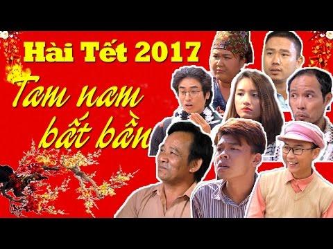 Hài Tết 2017 Tam Nam Bất Bần - Trung Ruồi