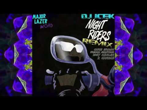 Major lazer-night rider (remix) ft Chris brown French Montana iggy Azelia 2chainz and travis Scott