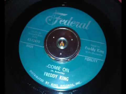 Come On - by Freddie King