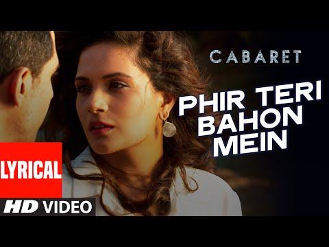Phir Teri Bahon Mein Lyrical Video Song CABARET Richa Chadha Gulshan Devaiah