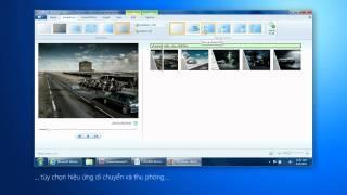 Windows live Movie maker | tạo và chia sẻ những đoạn phim yêu thích