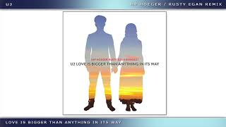 U2 - Love is bigger than anything in its way (Rusty Egan / HP. Hoeger Remix)