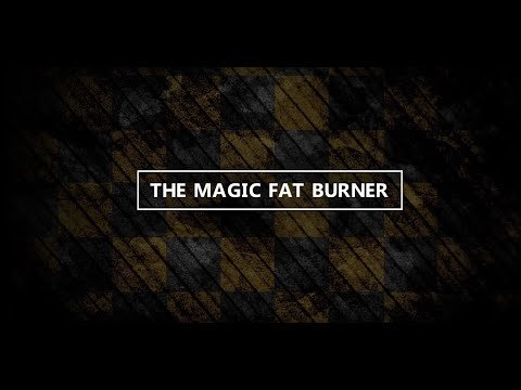 The Magic Fat Burner