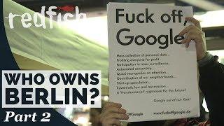 """Who owns Berlin? """"F*** off Google"""" (Part 2) – I Deutsche Untertitel I"""