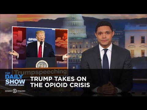 Trump Takes on the Opioid Crisis | The Daily Show (видео)