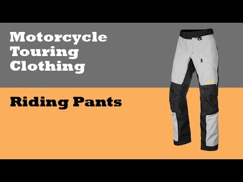 Motorcycle Touring Clothing: Riding Pants