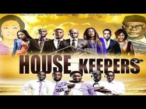 2018 NOLLYWOOD MOVIE: HOUSE KEEPERS