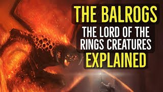 Video The BALROGS (The Lord of the Rings) CREATURES Explained MP3, 3GP, MP4, WEBM, AVI, FLV Oktober 2018