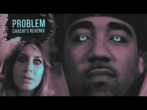 Hotnewhiphop - Don't Forget to Subscribe! http://hnhh.co/yosub // http://hnhh.co/yo Chachi's Revenge Directed by: Armen Soudjian HNHH Exclusive Music Video. Problem goes in...