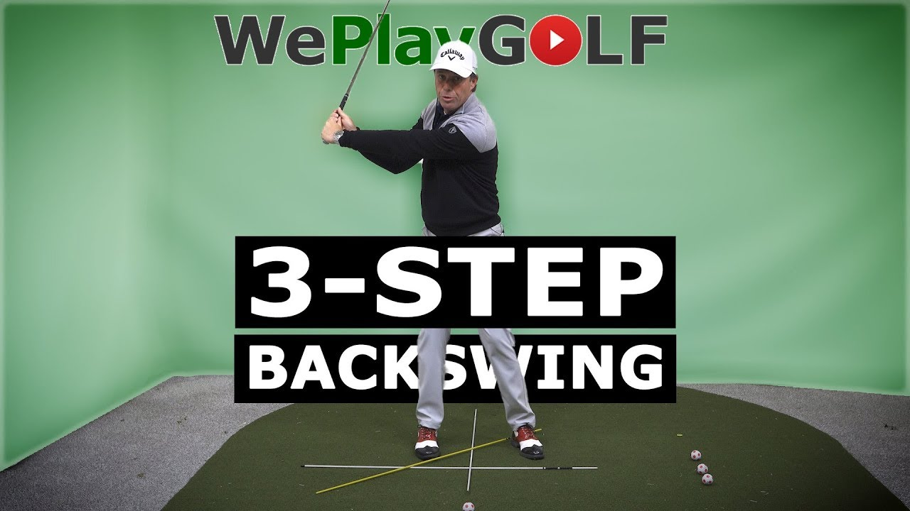 3-step backswing explained - Improve your golf swing