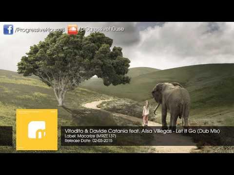 Vitodito & Davide Catania feat. Ailsa Villegas - Let It Go (Dub Mix)