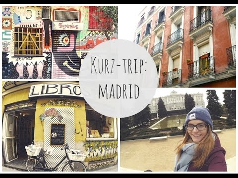 Madrid: Kurz-Trip: Madrid (Madrid in der Kurz-Trip- ...