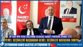 DP Eski MYKÜyesi Süleyman Uluocak Saadet Partisini Ziyaret Etti