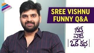 Sree Vishnu Funny Q&A Interview | Needi Naadi Oke Katha Movie