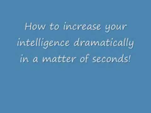 Increase Your intelligence instantly !!!