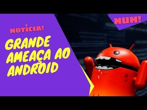 Seu Android pode estar sendo ESPIONADO - NUH! #notícia