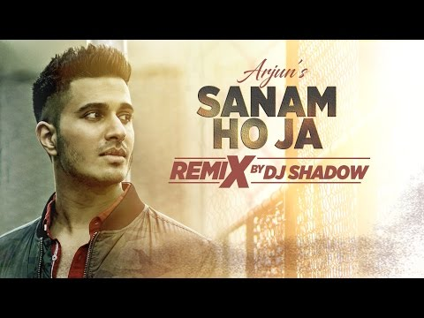 SANAM HO JA Video Song | Arjun | Dj Shadow