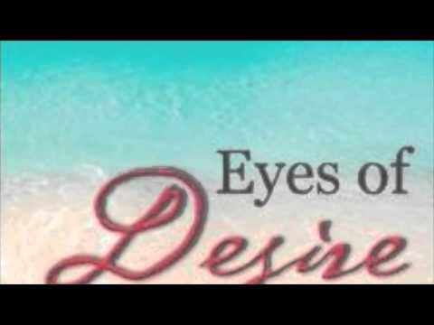 EYES OF DESIRE (excerpts)