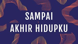 JPCC Worship - Sampai Akhir Hidupku (Official Lyrics Video)