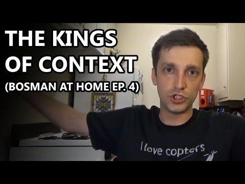 The Kings of Context - Bosman at Home Ep. 4