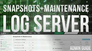 Administering Log Server 2 Snapshots & Maintenance