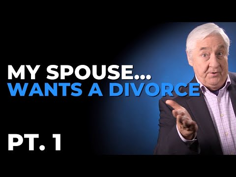 My Spouse Wants A Divorce. What Do I Do? - Pt. 1
