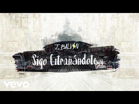 Sigo Extrañandote (Audio) - J Balvin (Video)