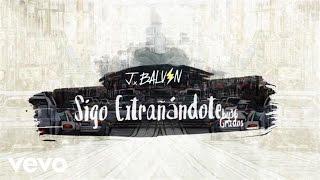 J Balvin – Sigo Extrañándote (Video Lyric) videos
