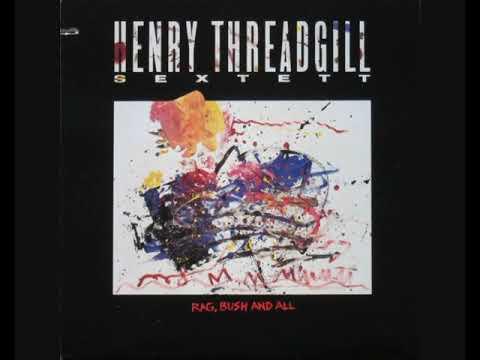 Henry Threadgill Sextett – Rag, Bush And All (Full Album)