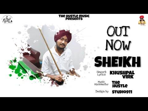 Sheikh:(Khushpal Virk) Music:(The Hustle) Latest Punjabi Track 2020