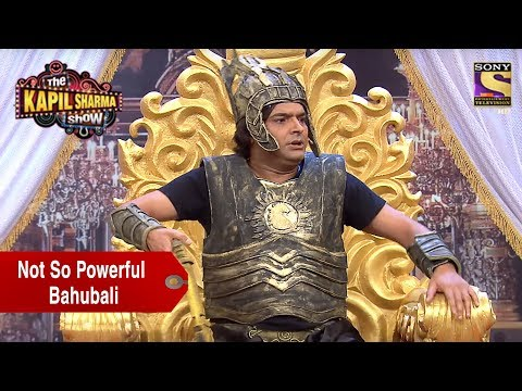 Kapil Sharma, The Not So Powerful Bahubali - The Kapil Sharma Show